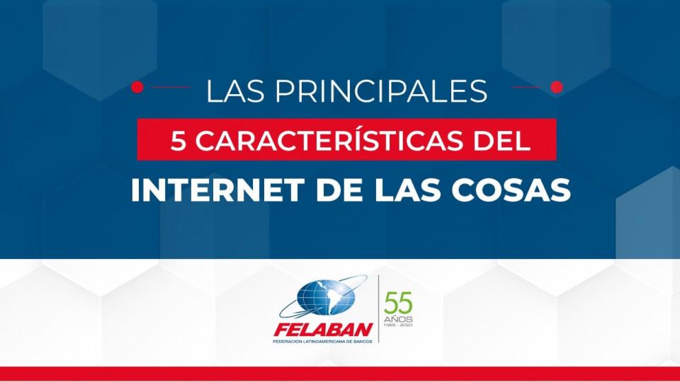 Las principales 5 características del internet de las cosas