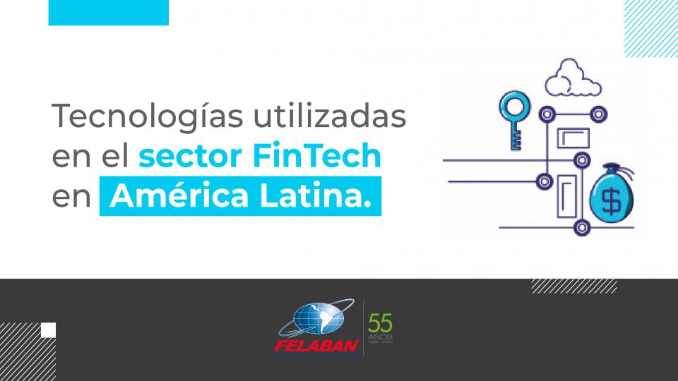 Tecnologías utilizadas en el sector FinTech en América Latina