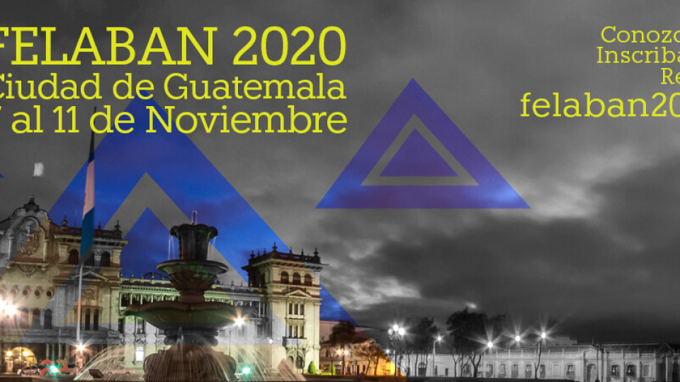 NEW DATE FOR THE FELABAN ANNUAL MEETING  IN GUATEMALA