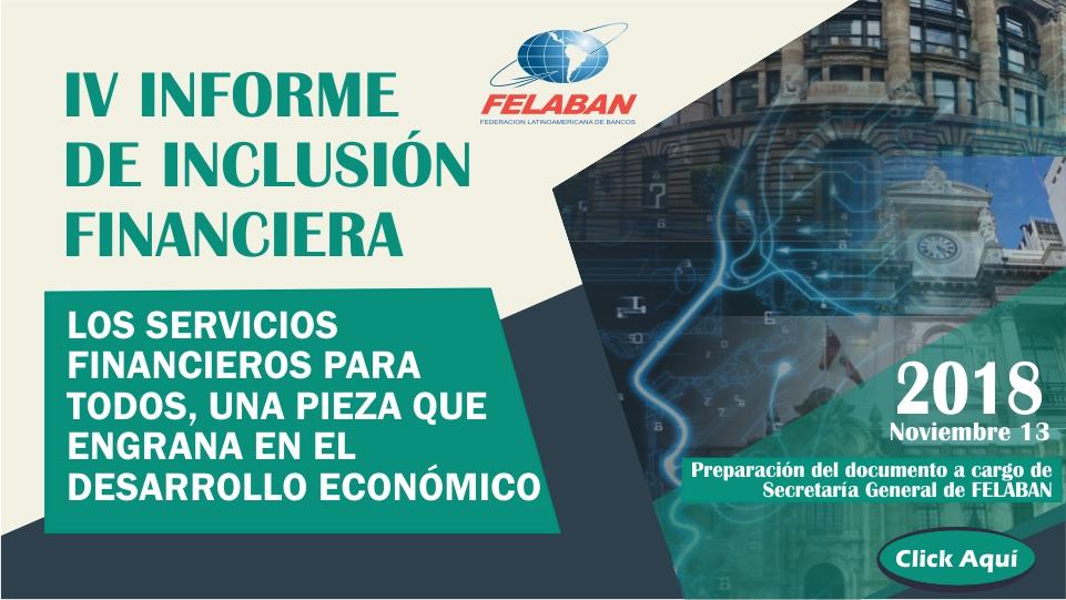 IV Informe de Inclusión Financiera - FELABAN 2018
