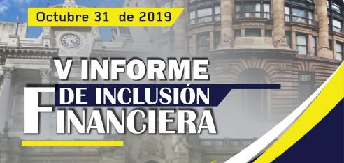 V Informe de Inclusión Financiera - FELABAN 2019