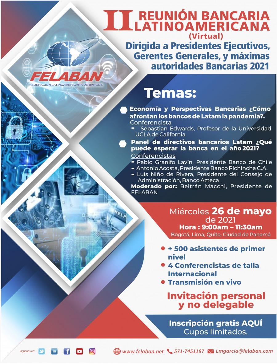II Reunión Bancaria Latinoamericana (Virtual) Dirigida a Presidentes Ejecutivos – Gerentes Generales y máximas autoridades Bancarias – año 2021