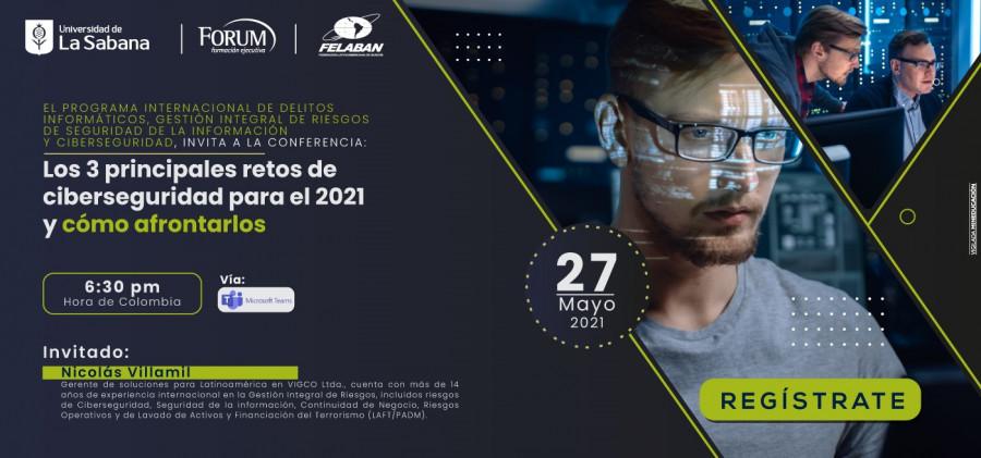 Los 3 principales retos de Ciberseguridad para el 2021 y cómo afrontarlos